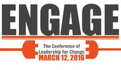 REGISTER for the ENGAGE Conference of Leadership for Change TODAY!
