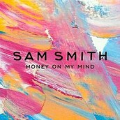 Song: Money on my Mind - Sam Smith