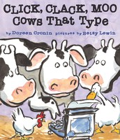 """""""Click, Clack, Moo Cows That Type"""" by Doreen Cronin"""