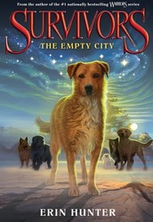 Survivors The Empty City By: Erin Hunter