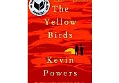 The Yellow Birds: A Novel by Kevin Powers.