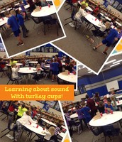 Learning about sound with turkey cups!
