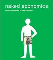 Naked Economics:  Undressing the Dismal Science - Charles Wheelan