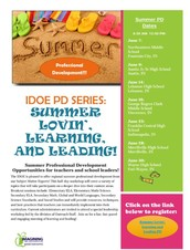 Free IDOE Summer PD opportunities-IDOE PD SERIES:  SUMMER  LOVIN',  LEARNING,  AND LEADING!  Summer Professional Development  Opportunities for teachers and school leaders!