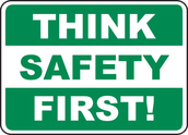 SAFETY FIRST - HELPFUL REMINDERS