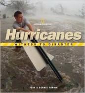 Fradin, D. & Fradin, J. (2007).  Witness to disaster:  Hurricanes.  Washington, D.C.:  National Geographic Children's Books.