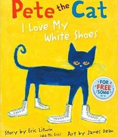 Pete the Cat: I love my white shoes.