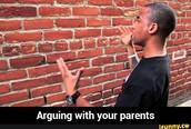 3) Hacer a mis padres entender que están mal o equivocados.