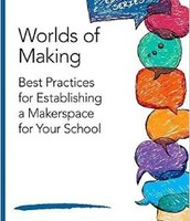 Worlds of Making - Makerspaces