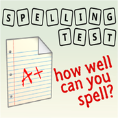 Spelling Test EVERY Friday!