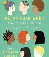 Me, My Hair, and I : twenty-seven women untangle an obsession
