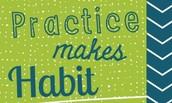 Practice Makes Habits
