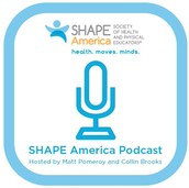 SHAPE America Podcast