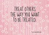 MORAL: treat others the way you want to be treated