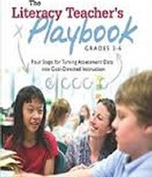 The Literacy Teacher's Playbook