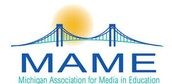 Michigan Association for Media in Education (MAME)
