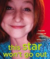 THIS STAR WON'T GO OUT by Esther Grace Earl
