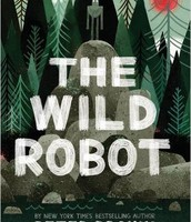 The Wild Robot by Peter Brown (3-5th grade reading level chapter book)