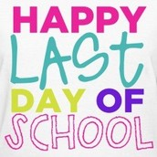 MAY 27TH LAST DAY OF SCHOOL!!!