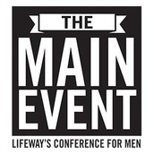 The Main Event, LifeWay's Men's Conference