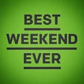The Best Weekend Starts Today