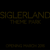 SiglerLand Theme Park - Opening March 2016