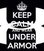 Keep Calm and Where Under Armor