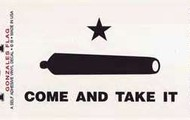 the '' come and take it '' flag