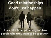 Good relationships don't just happen.