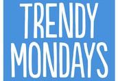 Trendy Mondays