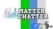 Matter Chatter!