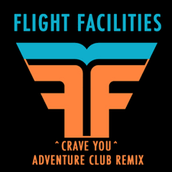 """Song 1: """"Crave You"""" by Flight Facilities"""