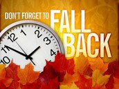 DON'T FORGET TO FALL BACK ON SUNDAY, NOVEMBER 6TH