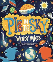 Pie in the Sky by Wendy Mass