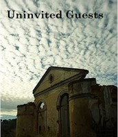 Uninvited Guests by Brooke X.