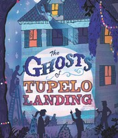 Ghosts of Tupelo Landing by Sheila Turnage