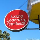 Watch for Extra Learning Opportunities