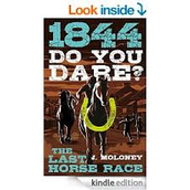 1844: Do You Dare- The Last Horse Race by James Moloney