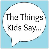 Funny Things Kids Say...
