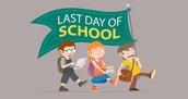 Last day of School,  June 10