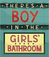 Grade 6:  Boy in the Girls' Bathroom
