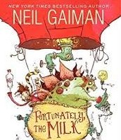 Fortunately the Milk by Neil Gaiman