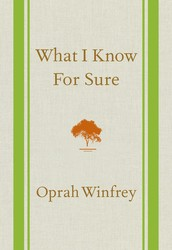 A Few Things Oprah Knows For Sure