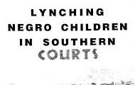 Lynching Negro Children is Southern Courts