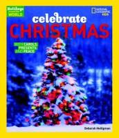 Holidays Aroudn the World:  Celebrate Christmas by Deborah Heiligman
