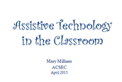 Assistive Technology in the Classroom - Mary Milham