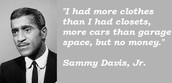 A famous Sammy Davis Quote