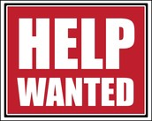 Help Wanted!!!