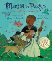 Martin de Porres the Rose in the Desert by Gary O. Schmidt