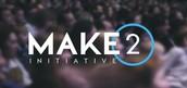 MAKE 2 Initiative